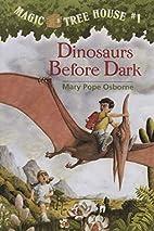Magic Tree House #1: Dinosaurs Before Dark…
