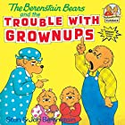 The Berenstain Bears and the Trouble with&hellip;