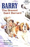 Hall, Lynn: Barry the Bravest St Bernard