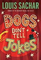 Dogs Don't Tell Jokes by Louis Sachar