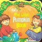 The Little Pumpkin Book (A Chunky Book(R))…