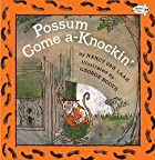 Possum Come A-Knockin' by Nancy Van Laan