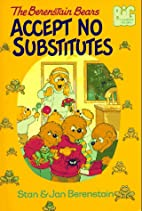 The Berenstain Bears Accept No Substitutes…