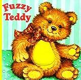 Katharine Ross: Fuzzy Teddy (A Fuzzy Chunky Book)