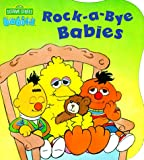 Nicklaus, Carol: Rock-A-bye Babies (CTW Sesame Street Babies Board Books)