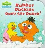 Nicklaus, Carol: Rubber Duckies Don't Say Quack (CTW Sesame Street Babies Board Books)