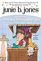 Junie B. Jones and Some Sneaky Peeky Spying…