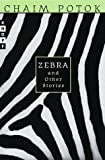 Potok, Chaim: Zebra and Other Stories