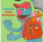 Cooke, Tom: Grover's Little Backpack (Sesame Street Books)