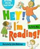 Miles, Betty: Hey! I&#39;m Reading!: An Exciting New Way to Get Started