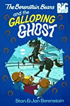 The Berenstain Bears and the Galloping Ghost…