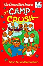 The Berenstain Bears at Camp Crush by Stan…