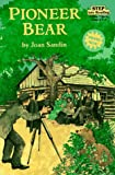 Sandin, Joan: Pioneer Bear: A True Story (Step into Reading, Step 2)
