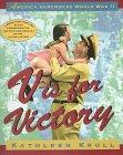 Krull, Kathleen: V is for Victory: America Remembers World War II