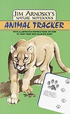 Animal Tracker (Jim Arnosky's Nature…