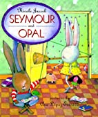 Seymour and Opal by Nicole Jussek
