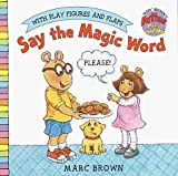 Brown, Marc: Say the Magic Word