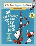 Seuss, Dr.: Oh, the Things You Can Say from A-Z: Learn about Big and Little Letters