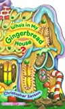 Santoro, Christopher: Who's in My Gingerbread House? (Tabletop Flap Book)
