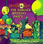 The Goblin's Birthday Party (Critters of the…