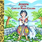 Joseph and the Coat of Many Colors by Mary…