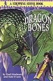 Hindman, Paul: Dragon Bones (Stepping Stone Books)