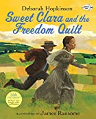 Sweet Clara and the Freedom Quilt by Deborah…