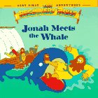 Jonah Meets the Whale (Beginners Bible Very…
