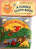Regan, Dana: Hello, World! (Cuddle Cloth Book)