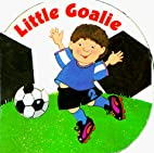 Little Goalie (Chunky Shape Books - Little…