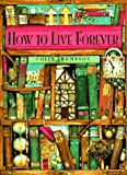 Thompson, Colin: How to Live Forever