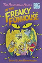 The Berenstain Bears in the Freaky Funhouse…