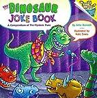 The Dinosaur Joke Book: A Compendium of…