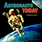 Astronauts Today (Pictureback(R)) by Rosanna…