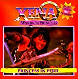 Milliron, Kerry: Xena Warrior Princess : Princess in Peril