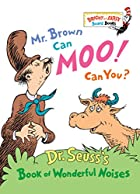 Mr. Brown Can Moo, Can You : Dr. Seuss's…