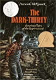McKissack, Patricia C.: The Dark-Thirty : Southern Tales of the Supernatural