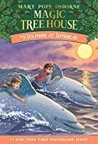 Magic Tree House #9: Dolphins at Daybreak by…