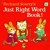 Scarry, Richard: Richard Scarry's Just Right Word Book (Classic Board Books)