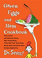 Green Eggs and Ham Cookbook by Georgeanne…
