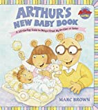 Arthur's New Baby Book by Marc Brown