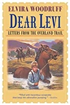 Dear Levi: Letters from the Overland Trail…