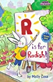 Coxe, Molly: R is for Radish (Step into Reading, Step 2, paper)