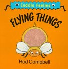 Flying things by Rod Campbell