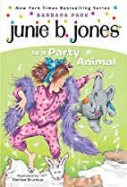 Junie B. Jones Is a Party Animal by Barbara…