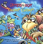 Chomp, Chomp! (Critters of the Night) by…