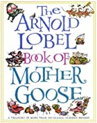 The Arnold Lobel Book of Mother Goose: A…