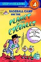 Baseball Camp on the Planet of the Eyeballs…
