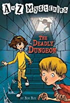 The Deadly Dungeon by Ron Roy
