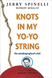 Spinelli, Jerry: Knots in My Yo-Yo String
